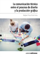 La comunicación técnica entre el proceso de diseño y la producción gráfica (ebook)