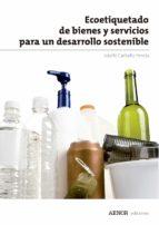 Ecoetiquetado de bienes y servicios para un desarrollo sostenible (ebook)