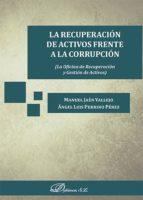La recuperación de activos frente a la corrupción. La Oficina de Recuperación y Gestión de Activos