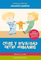 CELOS Y RIVALIDAD ENTRE HERMANOS