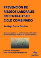 Prevención de riesgos laborales en centrales de ciclo combinado (ebook)