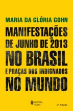 Manifestações de junho de 2013 no Brasil e praças dos indignados no mundo (ebook)
