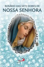 Rosário das sete dores de Nossa Senhora (ebook)