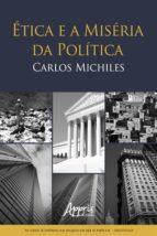 ÉTICA E A MISÉRIA DA POLÍTICA