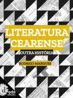 LITERATURA CEARENSE : OUTRA HISTÓRIA