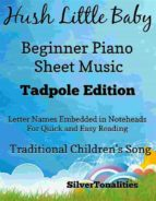 HUSH LITTLE BABY BEGINNER PIANO SHEET MUSIC TADPOLE EDITION