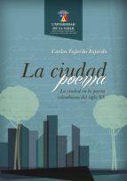 La ciudad poema. La ciudad en la poesía colombiana del siglo XX (ebook)