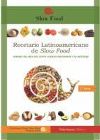 Recetario latinoamericano de Slow Food:  sabores del Arca del Gusto, pueblos originarios y su mestizaje (ebook)