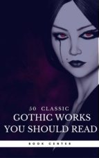 50 Classic Gothic Works You Should Read (Book Center) (ebook)