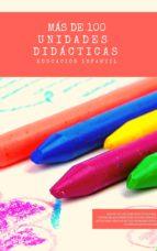 MÁS DE 100 UNIDADES DIDÁCTICAS DE INFANTIL PARA TUS PROGRAMACIONES DE OPOSICIONES (ebook)