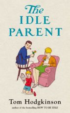 The Idle Parent (ebook)