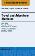 Travel and Adventure Medicine, An Issue of Medical Clinics of North America, E-Book (ebook)