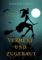 Verhext Und Zugebaut (Verhexte Westwick-Krimis #1) (ebook)