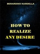 How To Realize Easily Any Desire (ebook)
