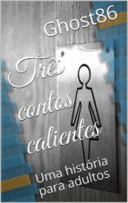 Três Contos Calientes (ebook)