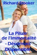 La Pilule De L' Immortalité- Désormais Disponible (ebook)