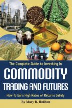 The Complete Guide to Investing in Commodity Trading & Futures (ebook)