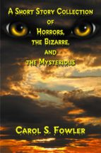A Short Story Collection of Horrors, the Bizarre, and the Mysterious (ebook)