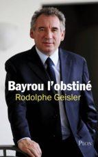 BAYROU L'OBSTINÉ