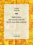 Mémoires de Louise Michel écrits par elle-même (ebook)