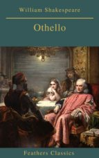 Othello (Best Navigation, Active TOC)(Feathers Classics) (ebook)