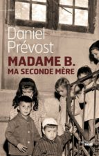 MADAME B., MA SECONDE MÈRE