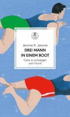 Drei Mann in einem Boot. Ganz zu schweigen vom Hund! (ebook)