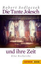 Die Tante Jolesch und ihre Zeit (ebook)