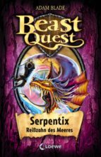 Beast Quest 43 - Serpentix, Reißzahn des Meeres (ebook)