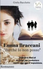 """Emma Braccani """"Perché io non posso"""" (ebook)"""