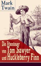 Die Abenteuer von Tom Sawyer und Huckleberry Finn (Vollständige deutsche Ausgaben mit Originalillustrationen)