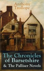 ANTHONY TROLLOPE: THE CHRONICLES OF BARSETSHIRE & THE PALLISER NOVELS