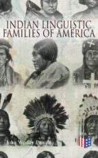 Indian Linguistic Families Of America (ebook)