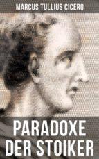 Cicero: Paradoxe der Stoiker (ebook)