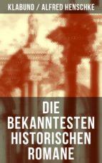 Die bekanntesten historischen Romane von Klabund (ebook)