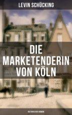 Die Marketenderin von Köln (Historischer Roman) (ebook)