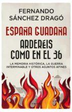 España guadaña. Arderéis como en el 36 (ebook)