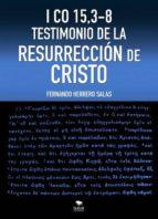 I CO 15,3-8 TESTIMONIO DE LA RESURRECCIÓN DE CRISTO (ebook)