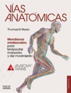 Vías anatómicas. Meridianos miofasciales para terapeutas manuales y del movimiento (ebook)