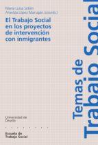 EL TRABAJO SOCIAL EN LOS PROYECTOS DE INTERVENCIÓN CON INMIGRANTES