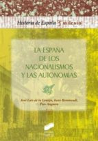 La España de los nacionalismos y las autonomías (ebook)
