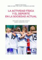 LA ACTIVIDAD FÍSICA Y EL DEPORTE EN LA SOCIEDAD ACTUAL (ebook)