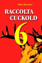 Raccolta Cuckold 6 (ebook)