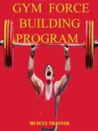 Gym Force Building Program (ebook)