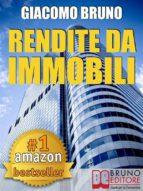 RENDITE DA IMMOBILI. Comprare Immobili in Leva Finanziaria e Creare Rendite Automatiche (ebook)