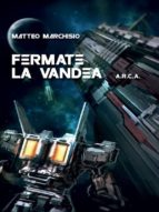 A.R.C.A. vol.4 - Fermate la Vandea (ebook)