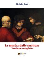 La musica delle scritture - Versione completa (ebook)