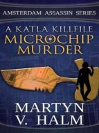 MICROCHIP MURDER - A KATLA KILLFILE