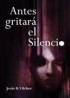 ANTES GRITARÁ EL SILENCIO (ebook)