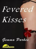 Fevered Kisses
